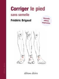 Frédéric Brigaud - Corriger le pied sans semelle.