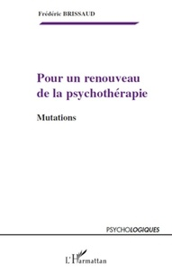 Frédéric Brissaud - Pour un renouveau de la psychothérapie - Mutations.