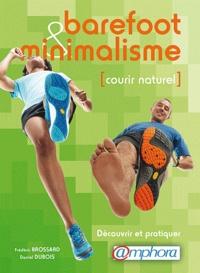Frédéric Brossard et Daniel Dubois - Barefoot et minimalisme - Courir naturel.