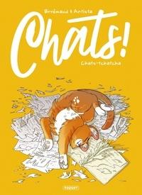 Frédéric Brrémaud et Paola Antista - Chats ! Tome 1 : Chats-tchatcha.