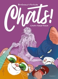 Frédéric Brrémaud et Paola Antista - Chats ! Tome 2 : Chats-bada-bada.