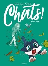 Frédéric Brrémaud et Paola Antista - Chats ! Tome 3 : Chats-rivari.