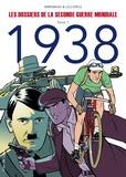 Frédéric Brrémaud et Frank Leclercq - Les dossiers de la Seconde Guerre mondiale Tome 1 : 1938.