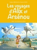 Frédéric Brrémaud - Les voyages d'Alix et Arsenou - Tome 1.