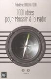 Frédéric Brulhatour - 1001 idées pour réussir à la radio.