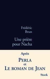 Frédéric Brun - Une prière pour Nacha.