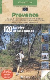 Provence. Tome 1, Calanques, Etoile, Garlaban, Sainte-Baume, Sainte-Victoire, Pays dAix, Côte Bleue, Pays salonnais.pdf