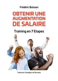 Frédéric Buisson - Obtenir une Augmentation de Salaire - Training en 7 étapes.