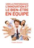 Frédéric Buisson - Vers la Performance, l'Innovation et le Bien-être en Equipe.