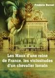 Frédéric Burnel - Les maux d'une reine de France, les vicissitudes d'un chevalier lorrain.