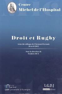 Frédéric Buy - Droit et rugby - Actes du colloque organisé par le Centre Michel de l'Hospital à l'Ecole de Droit de l'Université d'Auvergne le 20 avril 2012.