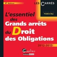 Frédéric Buy - L'essentiel des Grands arrêts du Droit des Obligations.