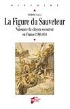 Frédéric Caille - La Figure du Sauveteur - Naissance du citoyen secoureur en France (1780-1914).