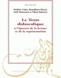 Frédéric Calas - Le texte didascalique à l'épreuve de la lecture et de la représentation.