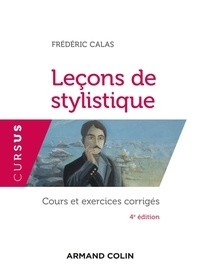 Frédéric Calas - Leçons de stylistique - Cours et exercices corrigés - Cours et exercices corrigés.