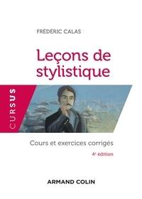 Frédéric Calas - Leçons de stylistique - Cours et exercices corrigés.