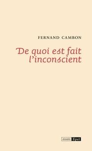 Frédéric CAMBON - De quoi est fait l'inconscient ?.