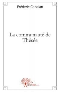 Frédéric Candian - La communauté de Thésée.