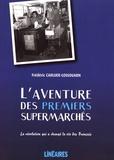 Frédéric Carluer-Lossouarn - L'aventure des premiers supermarchés.
