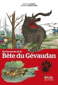 Frédéric Cartier-Lange et Jean-Paul Chabrol - Sur les traces de la bete du gevaudan.