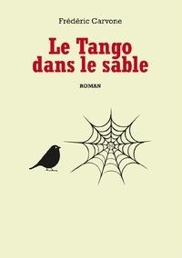 Frédéric Carvone - LE TANGO DANS LE SABLE.