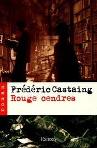 Frédéric Castaing - Rouge cendres.