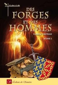 Frédéric Castillo - Des forges et des hommes Tome 1 : .