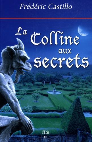 Frédéric Castillo - La Colline aux secrets.