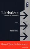 Frédéric Cathala - L'arbalète - La vraie vie commence.