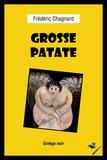 Frédéric Chagnard - Grosse Patate.