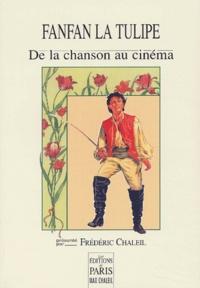 Frédéric Chaleil - Fanfan la Tulipe - De la chanson au cinéma.