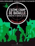 Frédéric Chamaud et Pierre Santoni - L'ultime champ de bataille - Combattre et vaincre en ville.