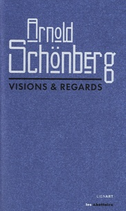 Frédéric Chambert et Alain Mousseigne - Arnold Schönberg - Visions & regards.