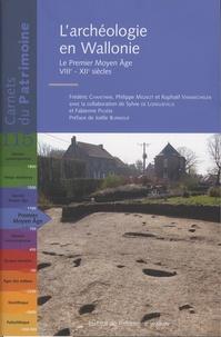 Frédéric Chantinne et Philippe Mignot - L'archéologie en Wallonie - Le Premier Moyen Age (VIIIe-XIIe siècles).