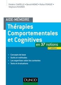 Frédéric Chapelle et Benoît Monié - Aide-mémoire - Thérapies comportementales et cognitives - en 37 notions.