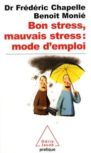 Frédéric Chapelle et Benoît Monié - Bon stress, mauvais stress : mode d'emploi.