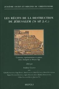 Frédéric Chapot - Les récits de la destruction de Jérusalem (70 ap. J.-C.) - Contextes, représentations et enjeux, entre Antiquité et Moyen Age.