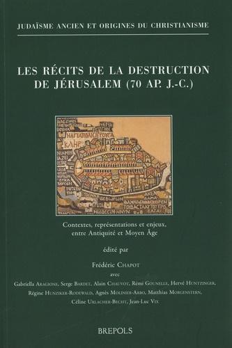 Les récits de la destruction de Jérusalem (70 ap. J.-C.). Contextes, représentations et enjeux, entre Antiquité et Moyen Age