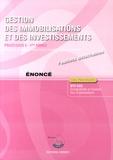 Frédéric Chappuy et Christiane Corroy - Gestion des immobilisations et des investissements Processus 5 du BTS CGO - Enoncé.