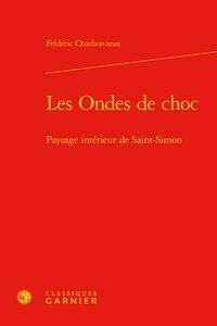 Frédéric Charbonneau - Les Ondes de choc - Paysage intérieur de Saint-Simon.