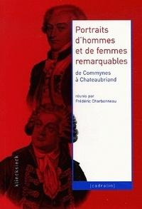 Frédéric Charbonneau - Portraits d'hommes et de femmes remarquables de Commynes à Chateaubriand.