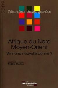Frédéric Charillon - Afrique du Nord et Moyen-Orient - Vers une nouvelle donne ?.