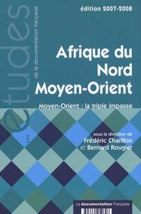 Frédéric Charillon et Bernard Rougier - Afrique du Nord Moyen-Orient - Moyen-Orient : la triple impasse.