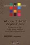 Frédéric Charillon et Alain Dieckhoff - Afrique du Nord - Moyen Orient - Printemps arabe : trajectoires variées, incertitudes persistantes.