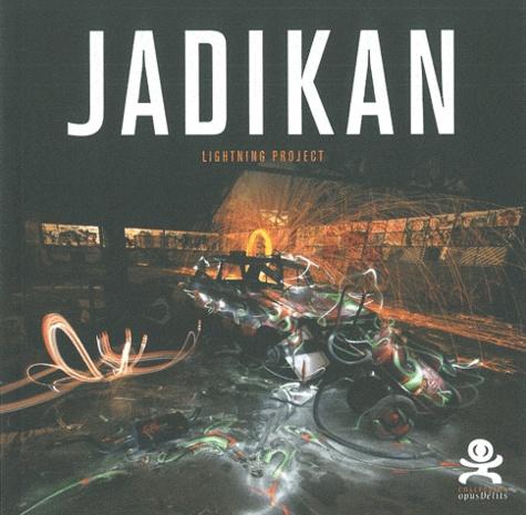 Frédéric-Charles Baitinger - Jadikan - Lightning project.