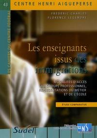 Frédéric Charles et Florence Legendre - Les enseignants issus des immigrations - Modalités d'accès au groupe professionnel, représentations du métier et de l'école.