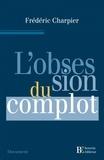 Frédéric Charpier - L'obsession du complot.