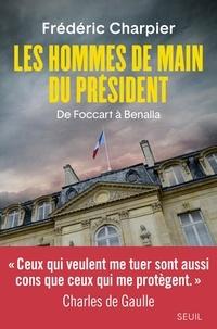Un téléchargement de livres Les hommes de main du Président  - De Foccart à Benalla par Frédéric Charpier  en francais 9782021420975