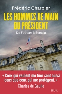 Télécharger Google book en pdf mac Les hommes de main du Président  - De Foccart à Benalla 9782021420999 CHM