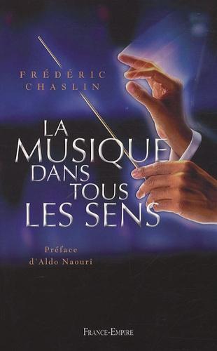 Frédéric Chaslin - La musique dans tous les sens.